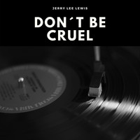 Jerry Lee Lewis - Don´t Be Cruel (Explicit)