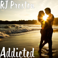 RJ Preston - Addicted