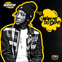 Vershon - Wah Mi Do Dem
