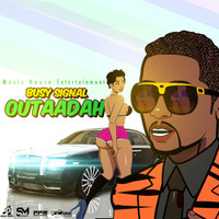 Busy Signal - Out A Aaddaahhh (Explicit)