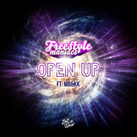 Freestyle Maniacs featuring MB&KK - Open Up