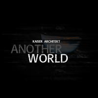 Kaiser Architekt - Another World