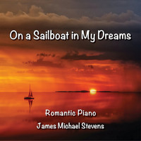 James Michael Stevens - On a Sailboat in My Dreams