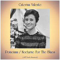 Caterina Valente - Poinciana / Nocturne For The Blues (All Tracks Remastered)