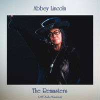 Abbey Lincoln - The Remasters (All Tracks Remastered)