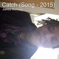 Jianda Monique - Catch (Song - 2015)