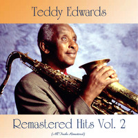 Teddy Edwards - Remastered Hits Vol. 2 (All Tracks Remastered)