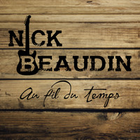 Nick Beaudin - Au fil du temps