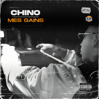 Chino - Mes gains (Explicit)