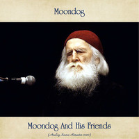 Moondog - Moondog And His Friends (Analog Source Remaster 2020)