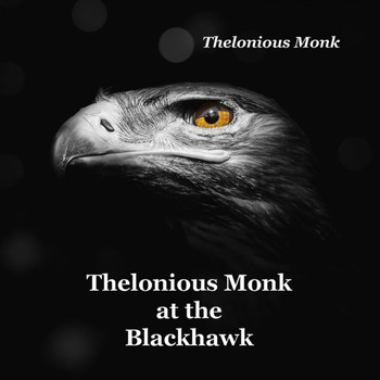 Thelonious Monk - Thelonious Monk at the Blackhawk