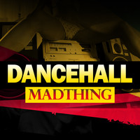 Mad Riddim - Dance Hall Madthing