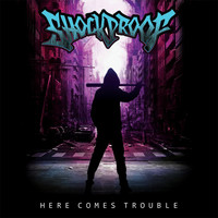 Shockproof - Here Comes Trouble