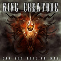 King Creature - Can You Forgive Me? (Radio Edit)