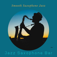 Jazz Saxophone Bar - Smooth Saxophone Jazz