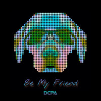 DCPA - Be My Friend
