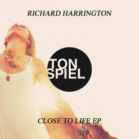 Richard Harrington - Close to Life EP