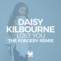 Daisy Kilbourne - Lost You (The Forgery Remix)