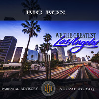Big Box - We the Greatest (feat. Slump Musiq) (Explicit)