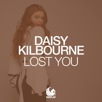 Daisy Kilbourne - Lost You