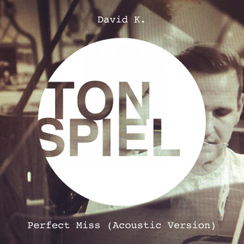 David K. - Perfect Miss (Acoustic Version)