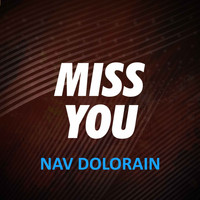 Nav Dolorain - Miss You