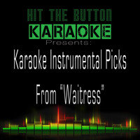 "Hit The Button Karaoke - Karaoke Instrumental Picks from ""Waitress"""