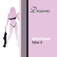 Phonique - Fake It