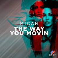 Micah - The Way You Movin