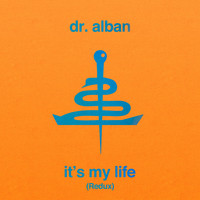 Dr. Alban - It's My Life (Redux)