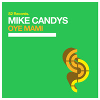 Mike Candys - Oye Mami