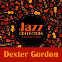 Dexter Gordon - Jazz Collection (Original Recordings)