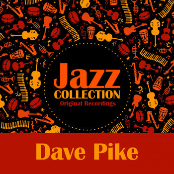 Dave Pike - Jazz Collection (Original Recordings)