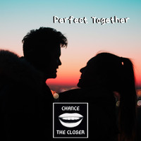 Chance the Closer - Perfect Together