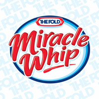 The Fold - Miracle Whip