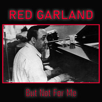Red Garland - But Not For Me