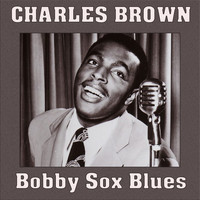 Charles Brown - Bobby Sox Blues
