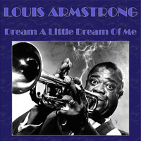Louis Armstrong - Dream A Little Dream Of Me