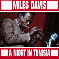 Miles Davis - A Night In Tunisia