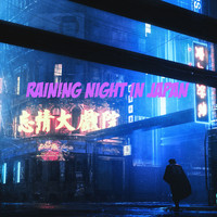 coolmatthew213 - Raining Night in Japan