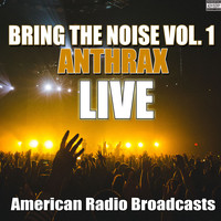 Anthrax - Bring The Noise Vol. 1 (Live [Explicit])