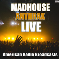 Anthrax - Madhouse (Live [Explicit])