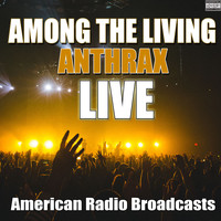 Anthrax - Among The Living (Live)