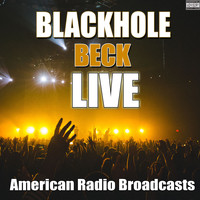Beck - Blackhole (Live [Explicit])