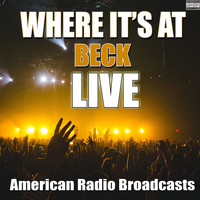 Beck - Where It's At (Live [Explicit])