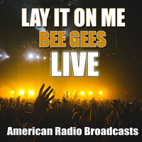 Bee Gees - Lay It On Me (Live)