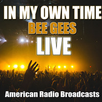 Bee Gees - In My Own Time (Live)