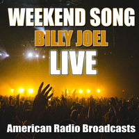 Billy Joel - Weekend Song (Live)