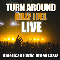 Billy Joel - Turn Around (Live)