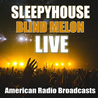 Blind Melon - Sleepyhouse (Live)
